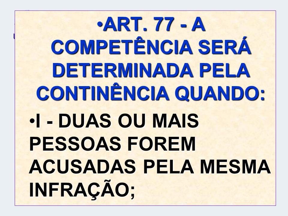 II – QUANDO A INFRAÇÃO FOR COMETIDA NOS CASO DE CONCURSOS FORMAL DE CRIMES (ART.