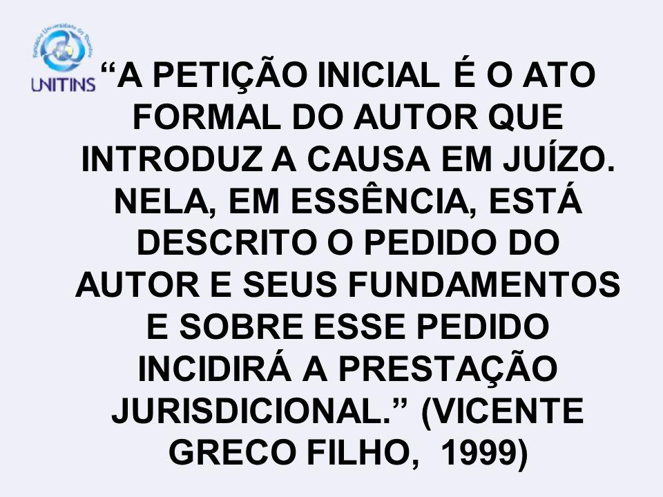 O CÓDIGO DE PROCESSO CIVIL, NO ARTIGO 282, DETERMINA QUE: ART.