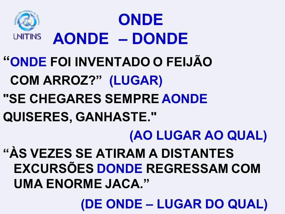 ONDE AONDE – DONDE ONDE FOI INVENTADO O FEIJÃO COM ARROZ.