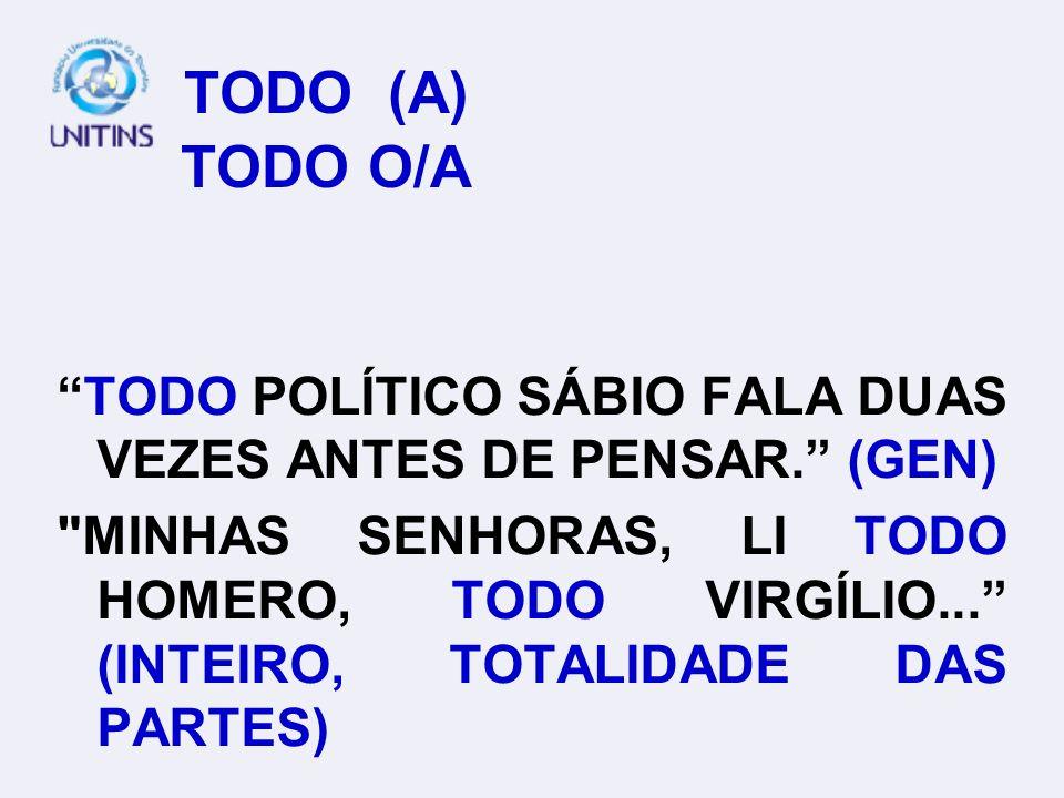 TODO (A) TODO O/A TODO POLÍTICO SÁBIO FALA DUAS VEZES ANTES DE PENSAR.