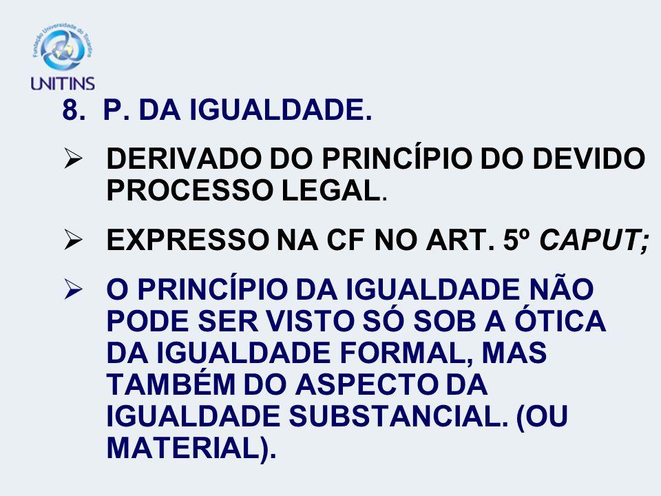 8.P.DA IGUALDADE. EXEMPLO DA IGUALDADE MATERIAL: a)ART.