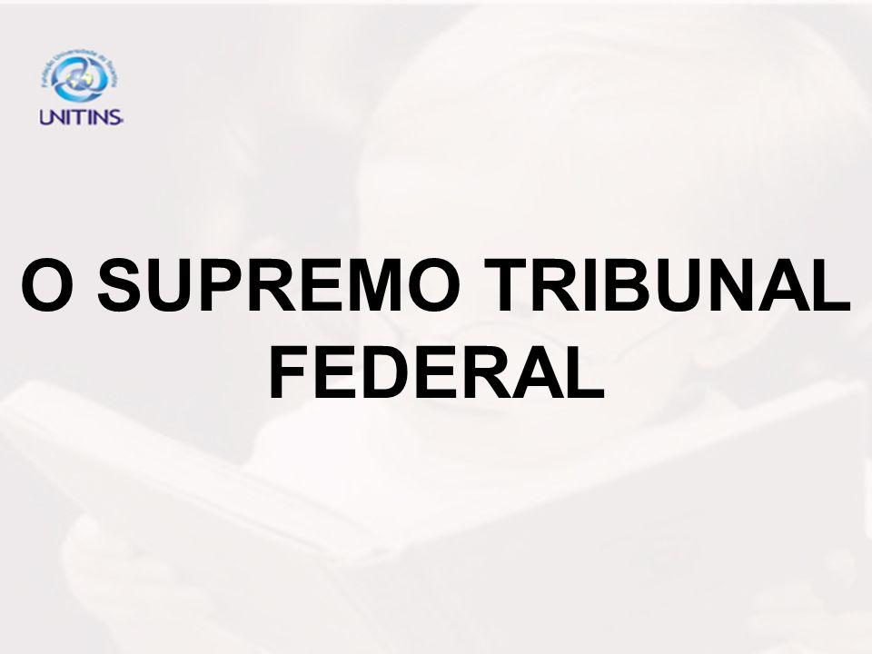O SUPREMO TRIBUNAL FEDERAL