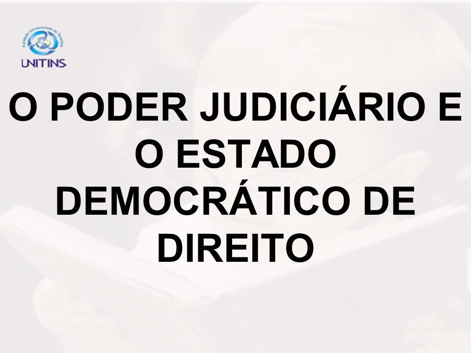 O PODER JUDICIÁRIO E O ESTADO DEMOCRÁTICO DE DIREITO
