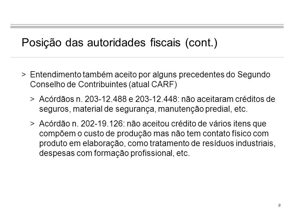 8 Posição das autoridades fiscais (cont.) >Insumo como aquilo que entra em contato físico com a produção ou prestação de serviços – lógica do IPI (Par
