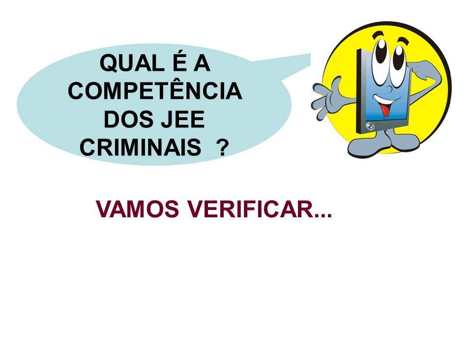 QUAL É A COMPETÊNCIA DOS JEE CRIMINAIS ? VAMOS VERIFICAR...
