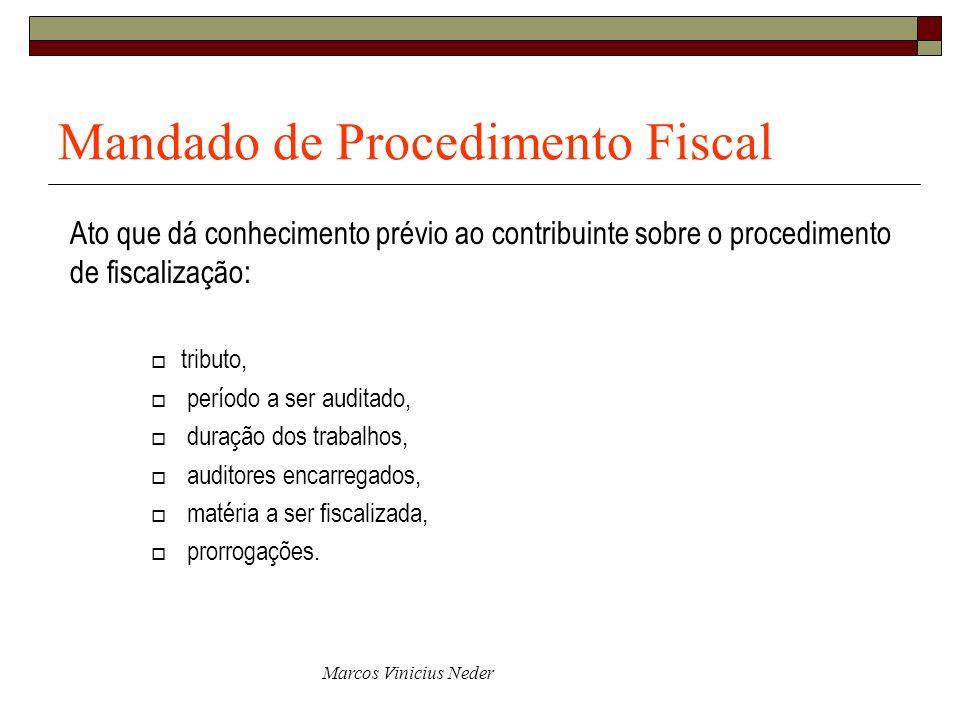 Marcos Vinicius Neder Mandado de Procedimento Fiscal Ato que dá conhecimento prévio ao contribuinte sobre o procedimento de fiscalização: tributo, per