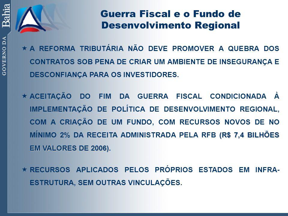 Guerra Fiscal e o Fundo de Desenvolvimento Regional A REFORMA TRIBUTÁRIA NÃO DEVE PROMOVER A QUEBRA DOS CONTRATOS SOB PENA DE CRIAR UM AMBIENTE DE INS