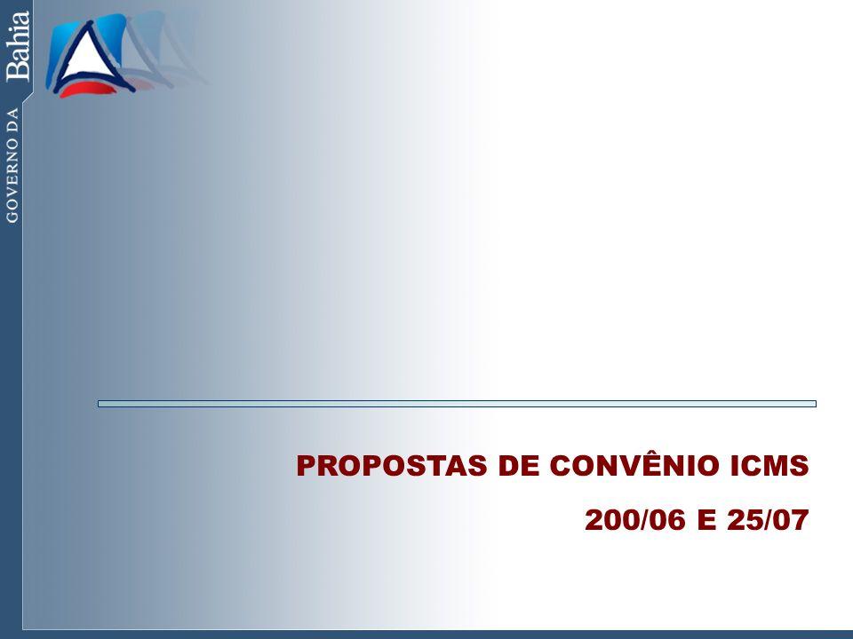 PROPOSTAS DE CONVÊNIO ICMS 200/06 E 25/07