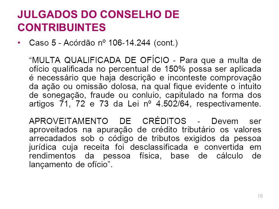 18 JULGADOS DO CONSELHO DE CONTRIBUINTES Pessoa física Caso 5 – Acórdão nº 106-14.244 (out/04) IMPOSTO DE RENDA DAS PESSOAS FÍSICAS – São rendimentos