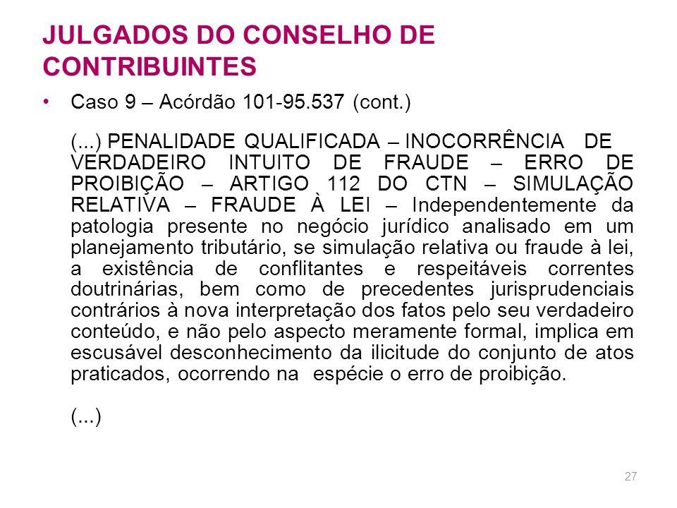 26 JULGADOS DO CONSELHO DE CONTRIBUINTES Caso 9 – Acórdão 101-95.537 (maio/06) OPERAÇÃO ÁGIO – SUBSCRIÇÃO DE PARTICIPAÇÃO COM ÁGIO E SUBSEQÜÊNTE CISÃO