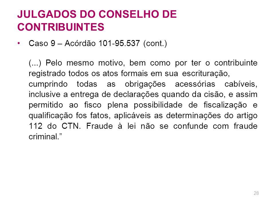 27 JULGADOS DO CONSELHO DE CONTRIBUINTES Caso 9 – Acórdão 101-95.537 (cont.) (...) PENALIDADE QUALIFICADA – INOCORRÊNCIA DE VERDADEIRO INTUITO DE FRAU