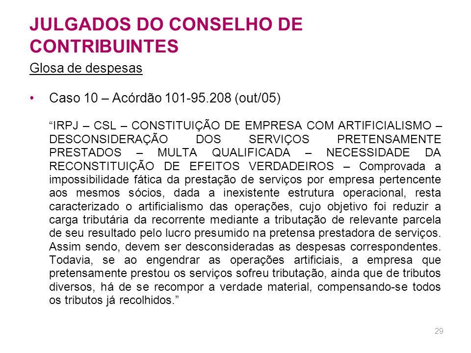 28 JULGADOS DO CONSELHO DE CONTRIBUINTES Caso 9 – Acórdão 101-95.537 (cont.) (...) Pelo mesmo motivo, bem como por ter o contribuinte registrado todos