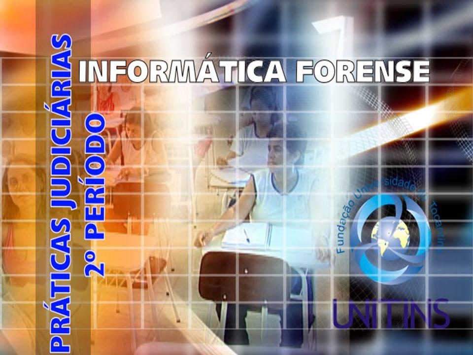CONHECENDO A MÁQUINA: O COMPUTADOR Profª Ana Patrícia e Paula Karini INFORMÁTICA FORENSE AULA 05 - TEMA 03