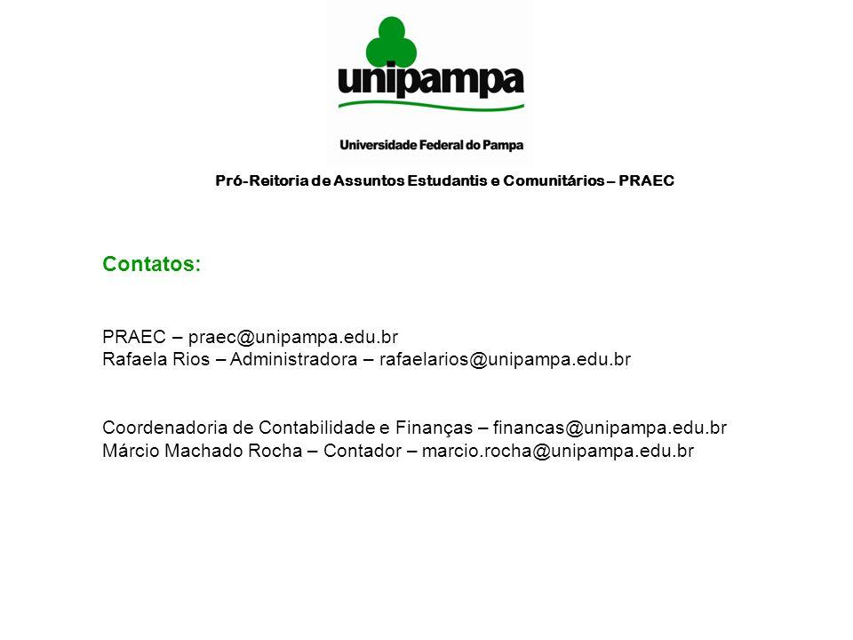 PRAEC – praec@unipampa.edu.br Rafaela Rios – Administradora – rafaelarios@unipampa.edu.br Coordenadoria de Contabilidade e Finanças – financas@unipamp