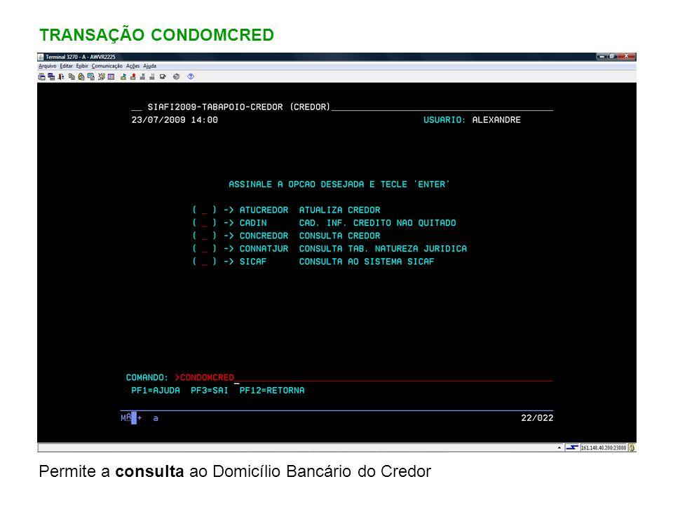 Permite a consulta ao Domicílio Bancário do Credor TRANSAÇÃO CONDOMCRED