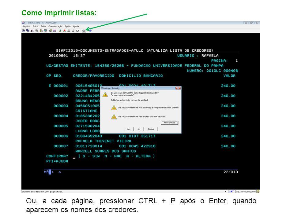 Como imprimir listas: Ou, a cada página, pressionar CTRL + P após o Enter, quando aparecem os nomes dos credores.