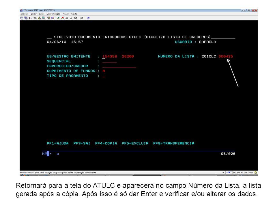Retornará para a tela do ATULC e aparecerá no campo Número da Lista, a lista gerada após a cópia. Após isso é só dar Enter e verificar e/ou alterar os