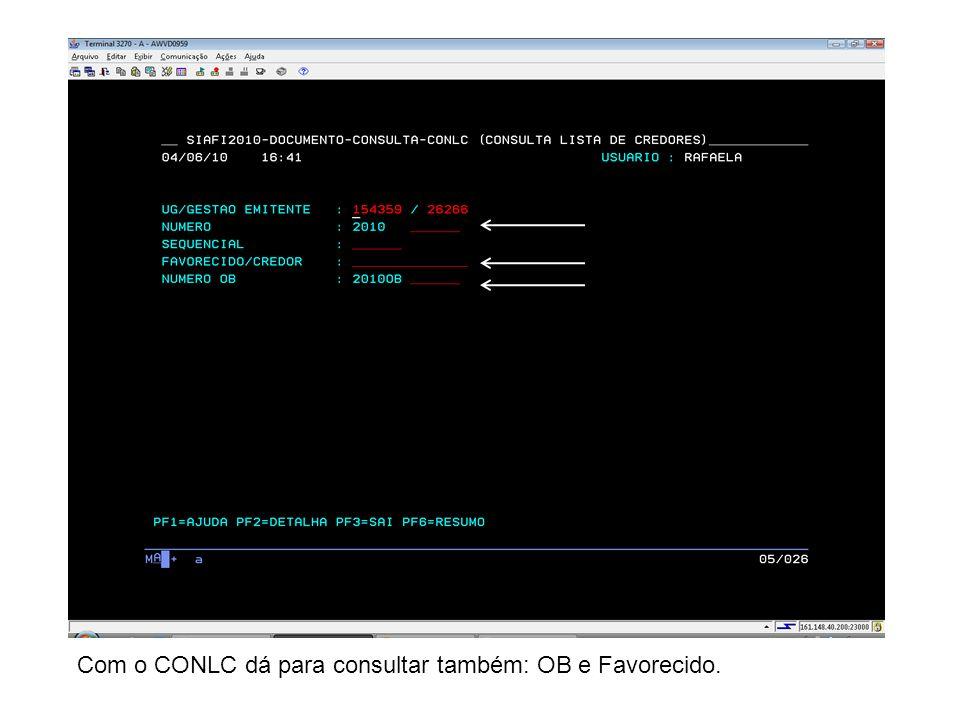 Com o CONLC dá para consultar também: OB e Favorecido.
