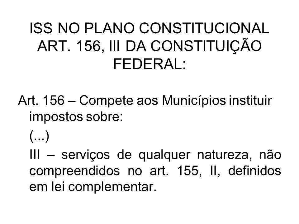 Em síntese: Tomando-se por base o regime jurídico (constitucional) do ISS no Brasil, não há óbice à tributação, por via do ISS, da prestação de serviço que se tenha iniciado no exterior e concluído no País.