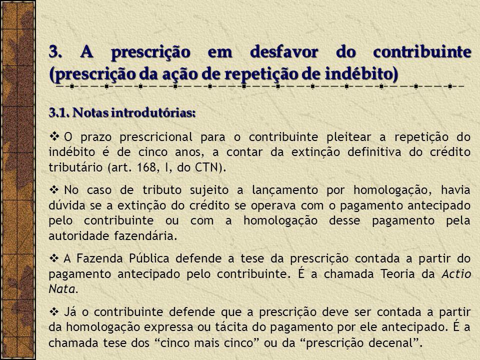 3.1. Notas introdutórias: O prazo prescricional para o contribuinte pleitear a repetição do indébito é de cinco anos, a contar da extinção definitiva