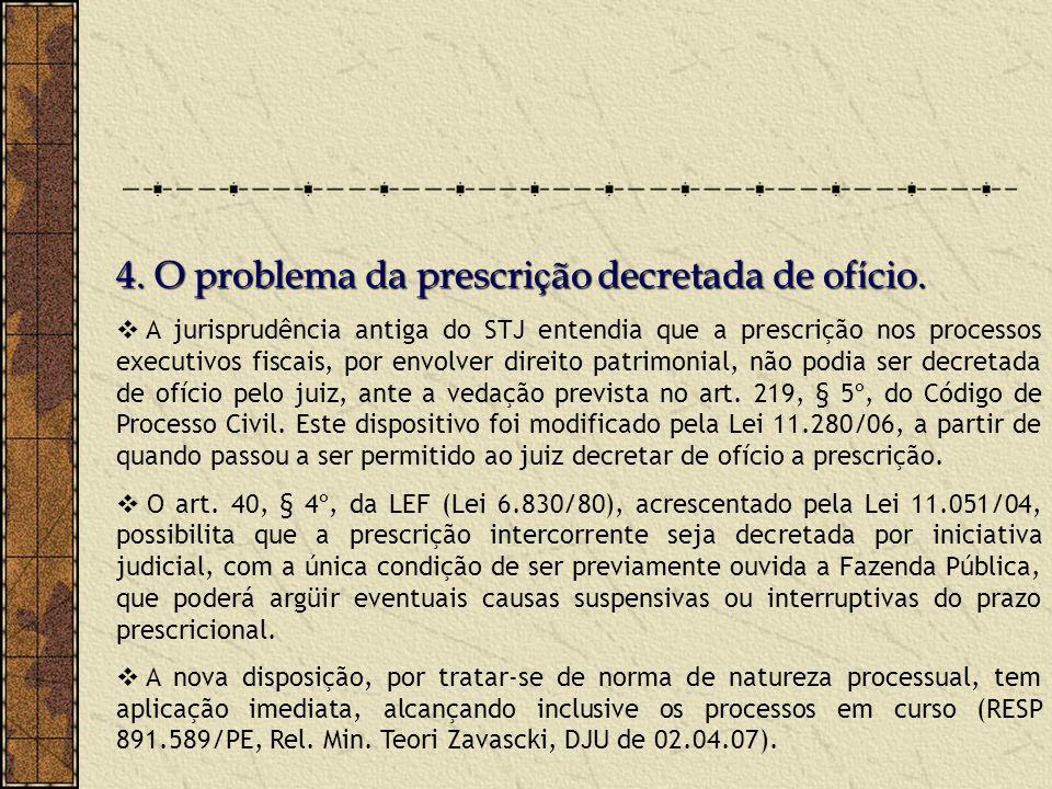 4. O problema da prescri ç ão decretada de of í cio.