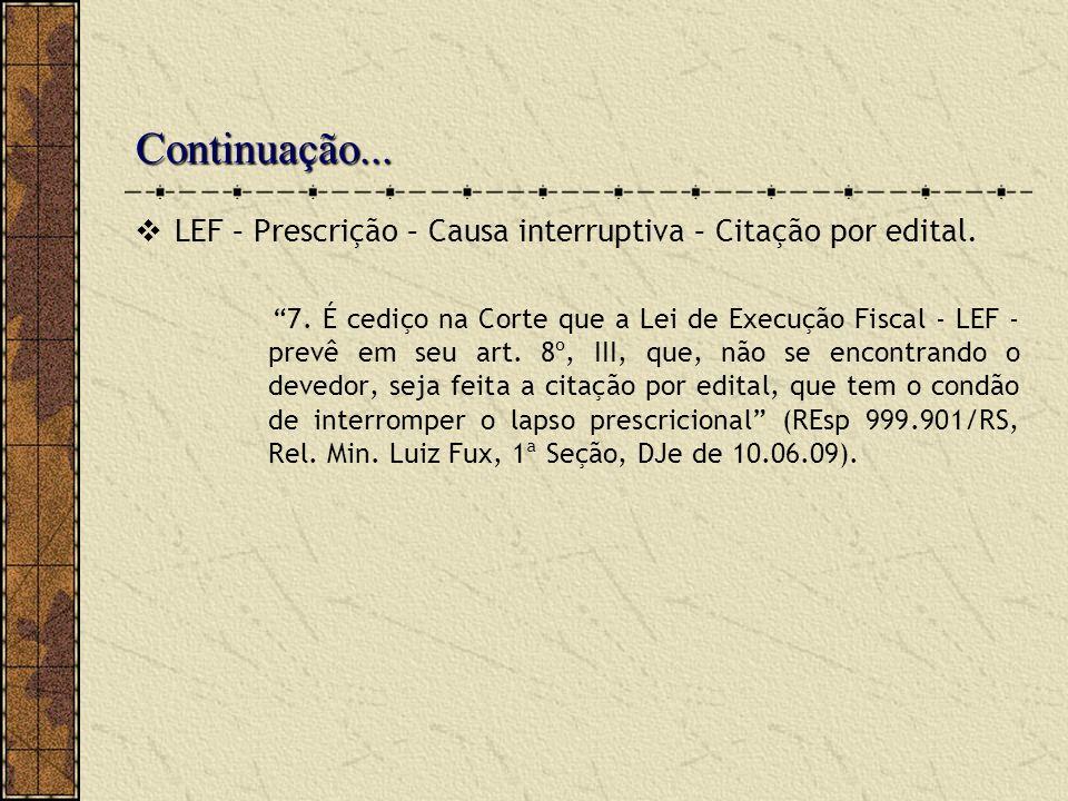 Continuação... LEF – Prescrição – Causa interruptiva – Citação por edital.