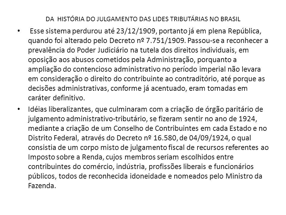 DA HISTORIA DO JULGAMENTO DAS LIDES TRIBUTÁRIAS NO BRASIL O Conselho de Contribuintes do Imposto de Renda no Distrito Federal, único a ser instalado, iniciou seu funcionamento em 14 de setembro de 1925, no edifício onde funcionava a Delegacia Geral do Imposto sobre a Renda, no Rio de Janeiro.