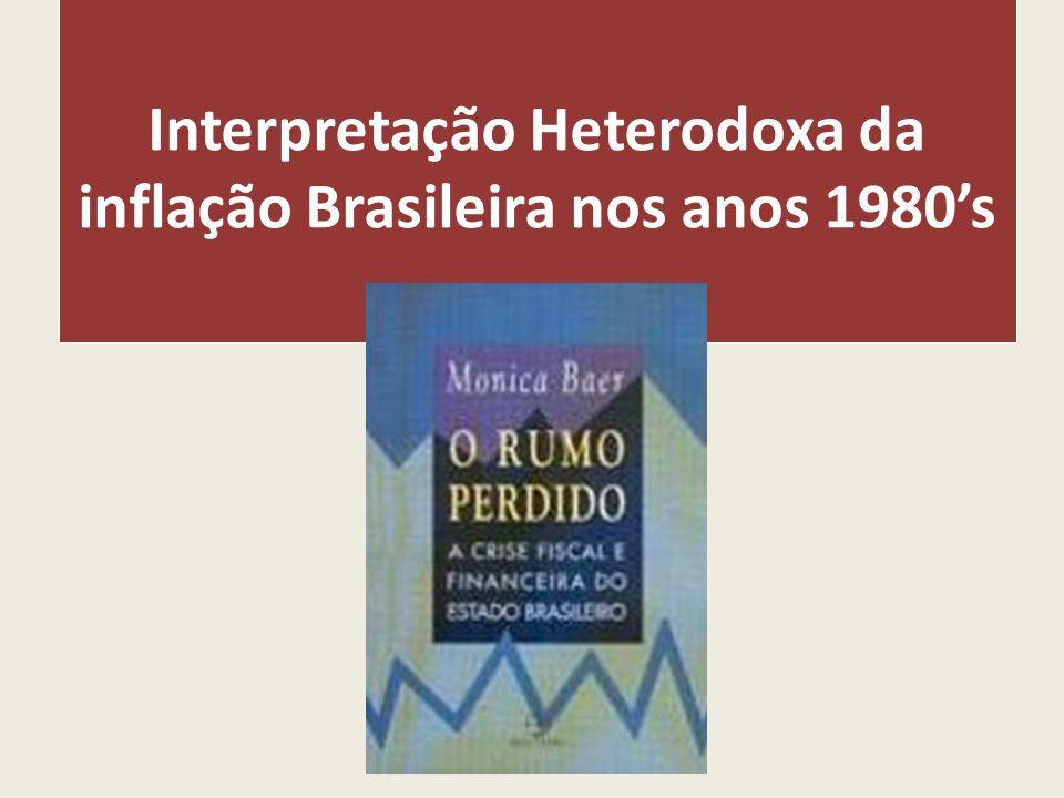 Interpretação Heterodoxa da inflação Brasileira nos anos 1980s