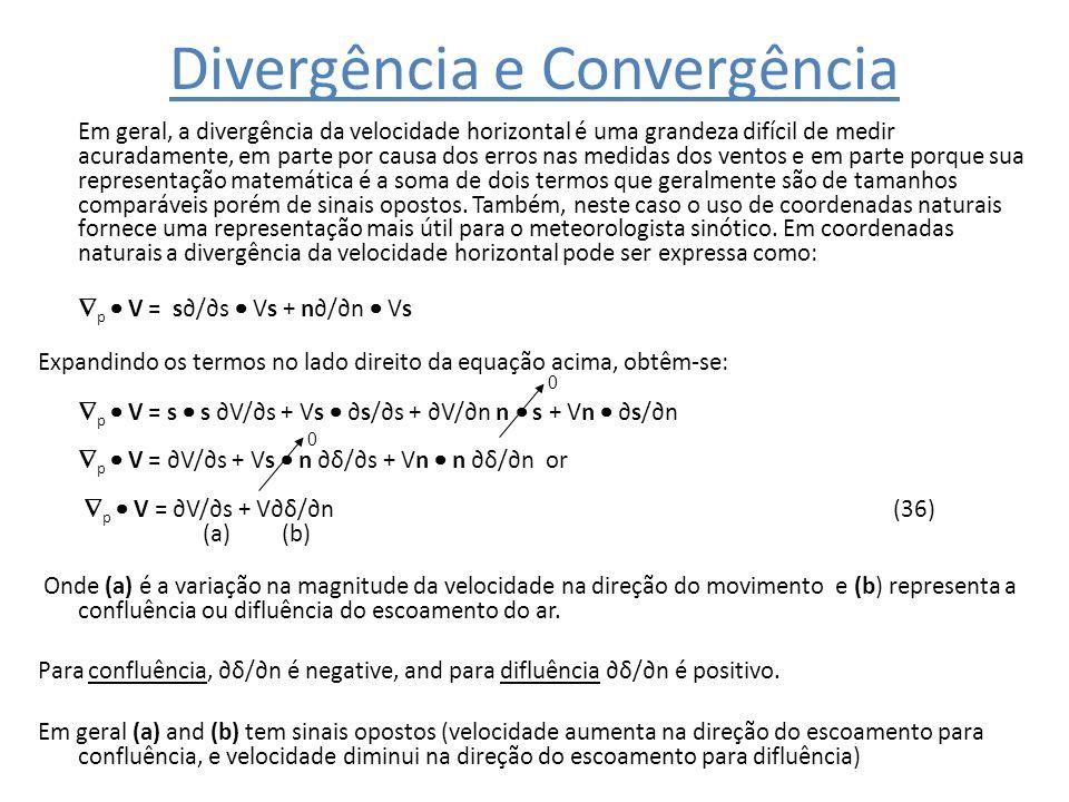 Divergência e Convergência Em geral, a divergência da velocidade horizontal é uma grandeza difícil de medir acuradamente, em parte por causa dos erros