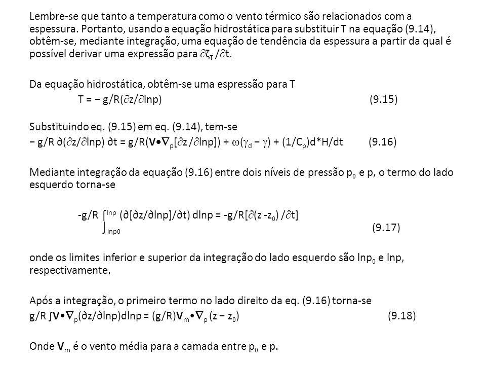 Lembre-se que tanto a temperatura como o vento térmico são relacionados com a espessura. Portanto, usando a equação hidrostática para substituir T na