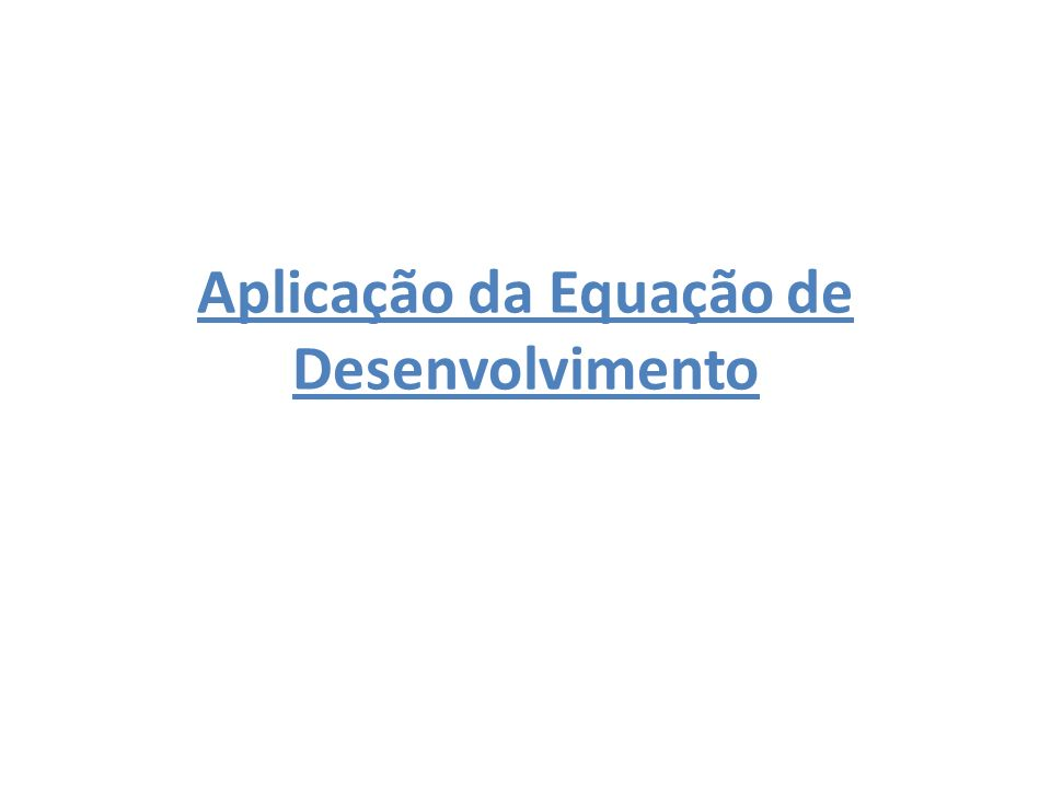 Aplicação da Equação de Desenvolvimento