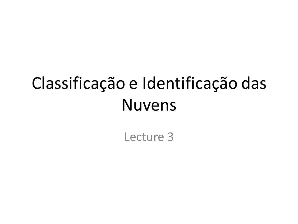 Classificação e Identificação das Nuvens Lecture 3