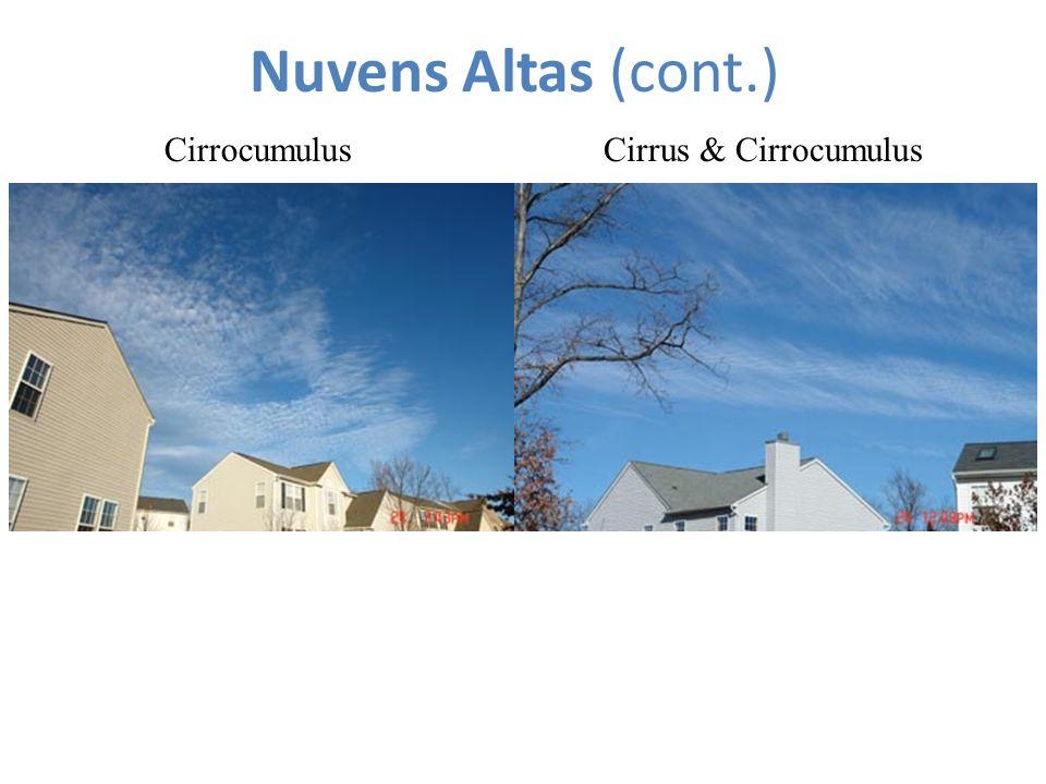 Nuvens Altas (cont.) Cirrus CirrocumulusCirrus & Cirrocumulus