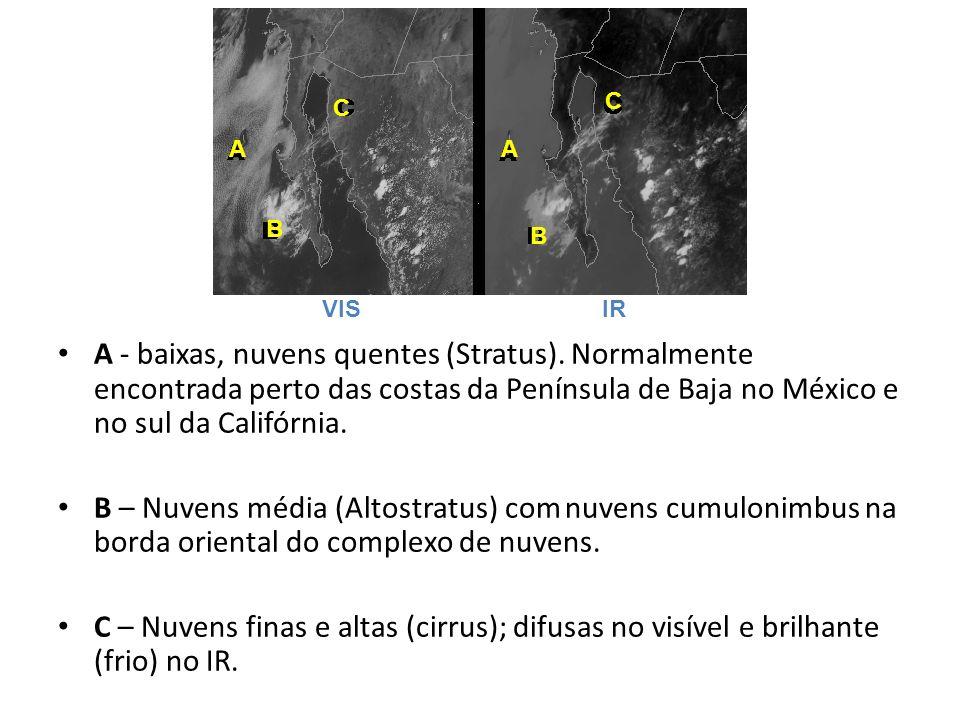 A - baixas, nuvens quentes (Stratus). Normalmente encontrada perto das costas da Península de Baja no México e no sul da Califórnia. B – Nuvens média