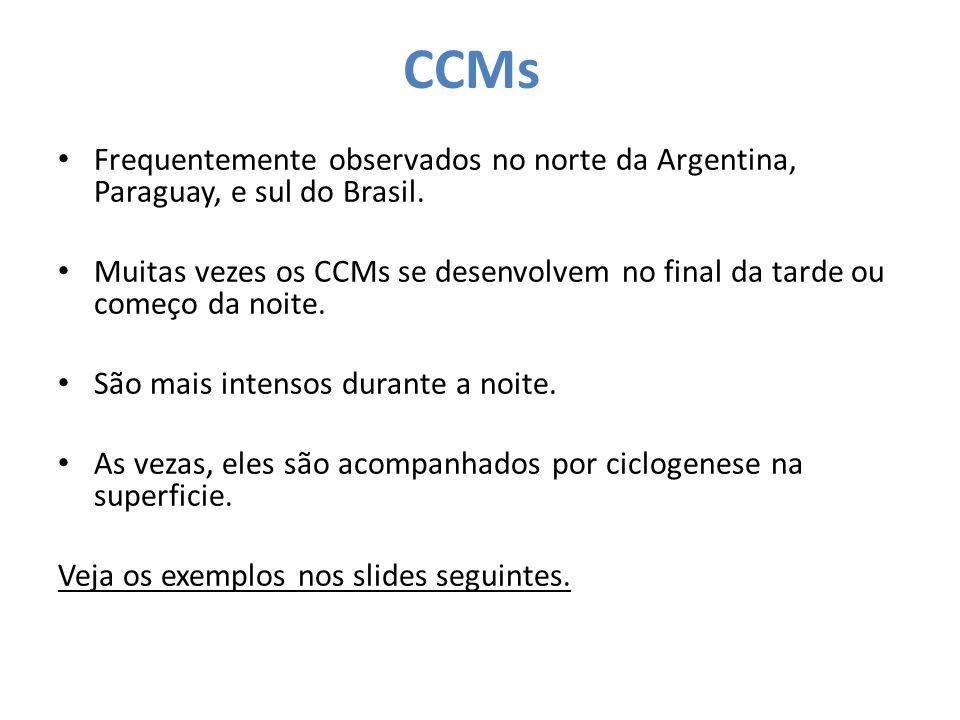 CCMs Frequentemente observados no norte da Argentina, Paraguay, e sul do Brasil. Muitas vezes os CCMs se desenvolvem no final da tarde ou começo da no