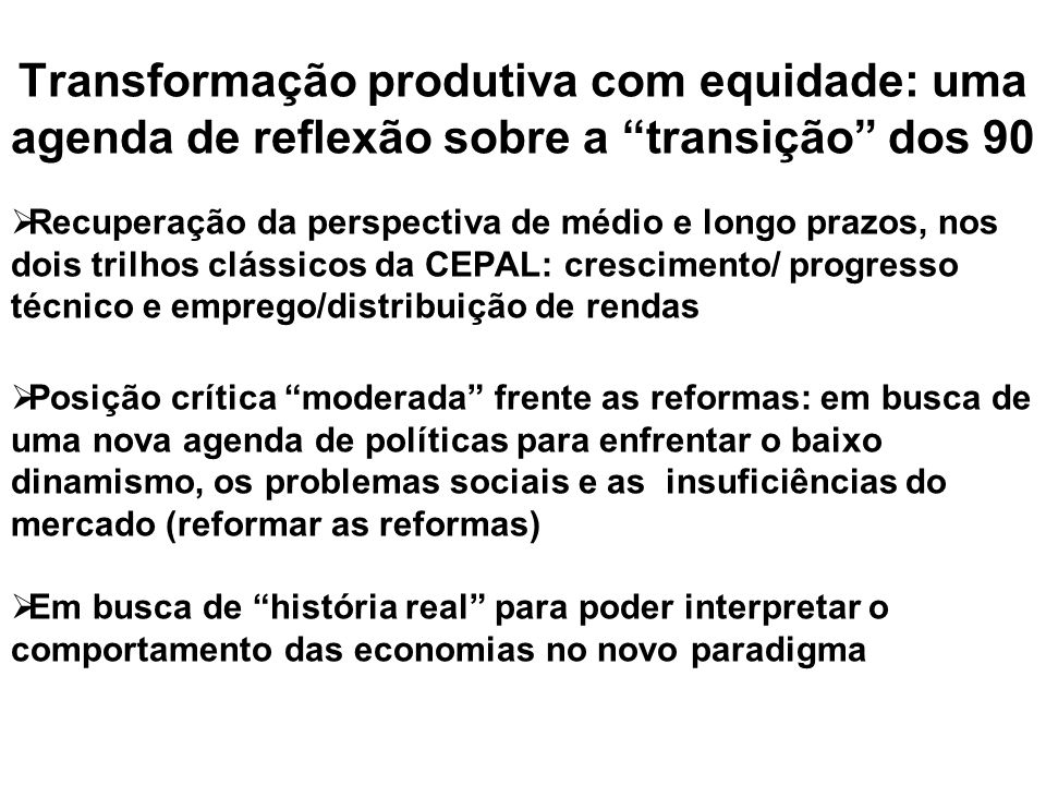 Anos 90: a agenda da transformação produtiva com equidade (2) Fatos estilizados relevantes (b): Volatilidade de capitais em condições de fragilidade n