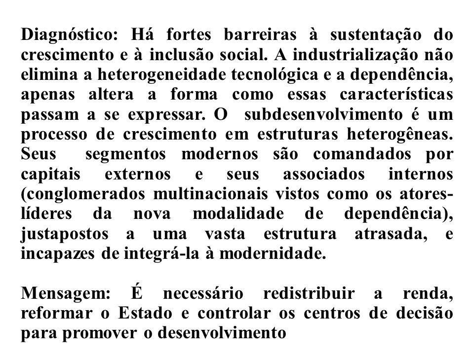 Anos 60: reformas Fatos estilizados, fins dos 50/início dos 60: Estrangulamento externo/inflação; Urbanização/ crescente miséria urbana; Revolução cub