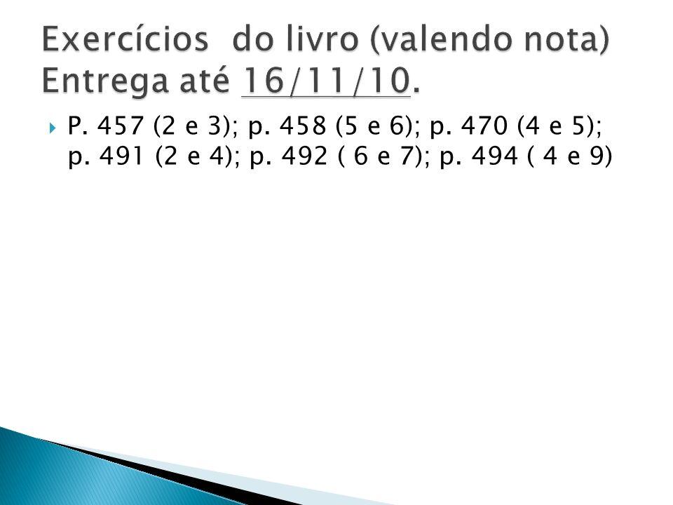 P. 457 (2 e 3); p. 458 (5 e 6); p. 470 (4 e 5); p. 491 (2 e 4); p. 492 ( 6 e 7); p. 494 ( 4 e 9)