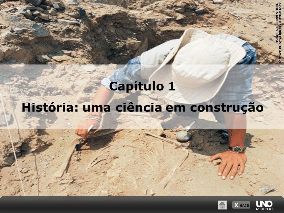 Capítulo 1 História: uma ciência em construção PASQUALE SORRENTINO/ SCIENCE PHOTO LIBRARY/LATINSTOCK X SAIR
