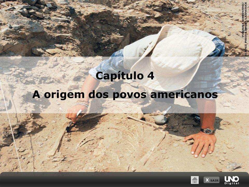 X SAIR PASQUALE SORRENTINO/ SCIENCE PHOTO LIBRARY/LATINSTOCK Capítulo 4 A origem dos povos americanos
