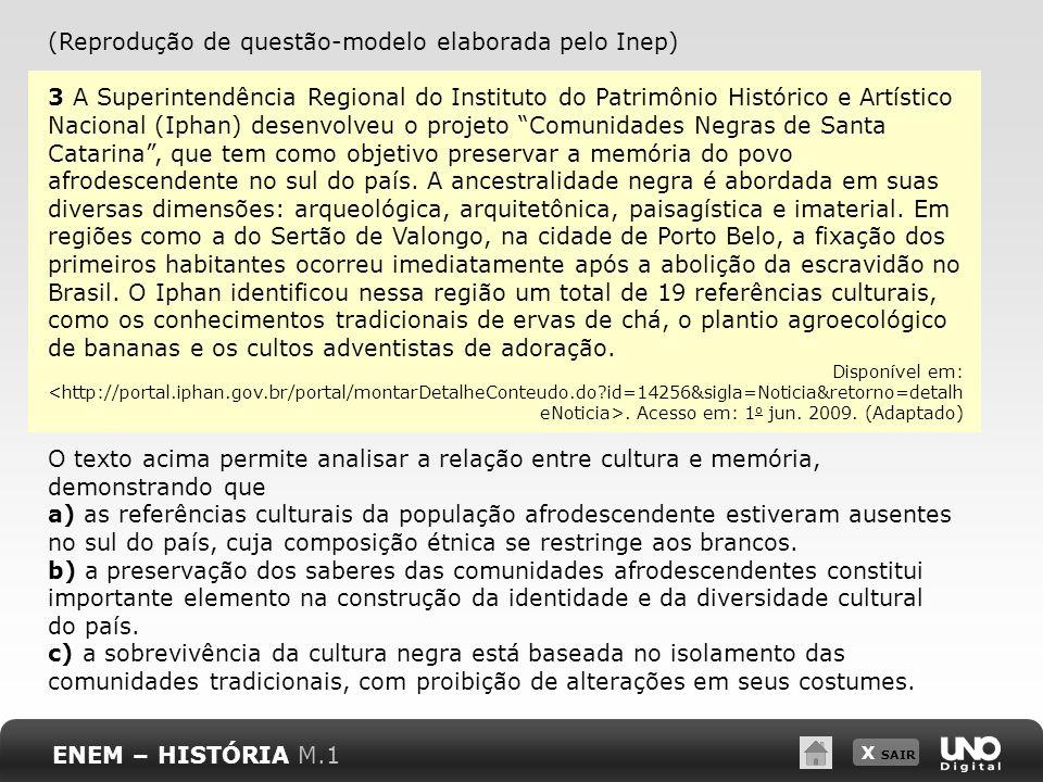X SAIR (Reprodução de questão-modelo elaborada pelo Inep) 3 A Superintendência Regional do Instituto do Patrimônio Histórico e Artístico Nacional (Iph