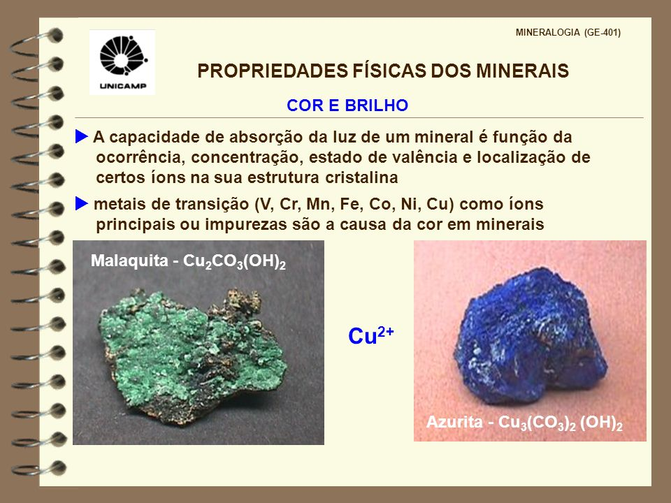 PROPRIEDADES FÍSICAS DOS MINERAIS MINERALOGIA (GE-401) COR E BRILHO Íons idiocromáticos parte essencial da composição química Anfibólios (Ca,Na,K) 2-3 (Mg,Fe,Al) 5 (SiAl) 8 O 22 (OH) 2 hornblenda Piroxênios CaMgSi 2 O 6 diopsídio