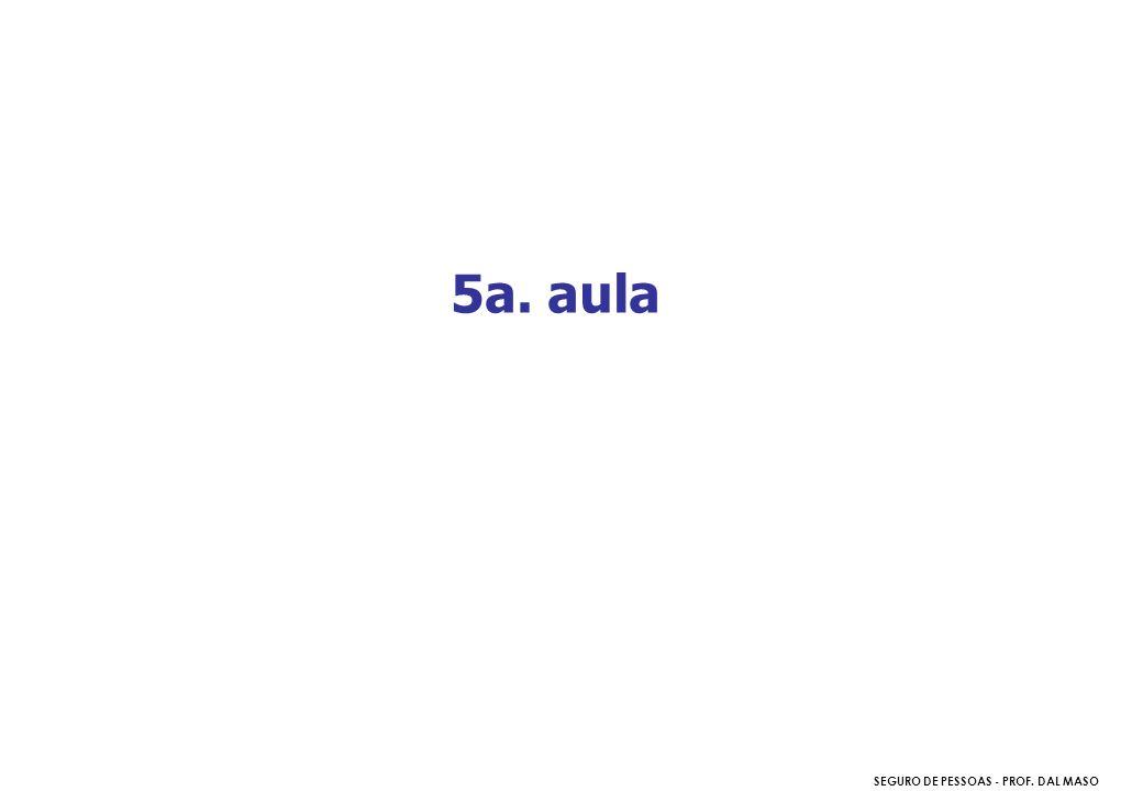 SEGURO DE PESSOAS - PROF. DAL MASO 5a. aula