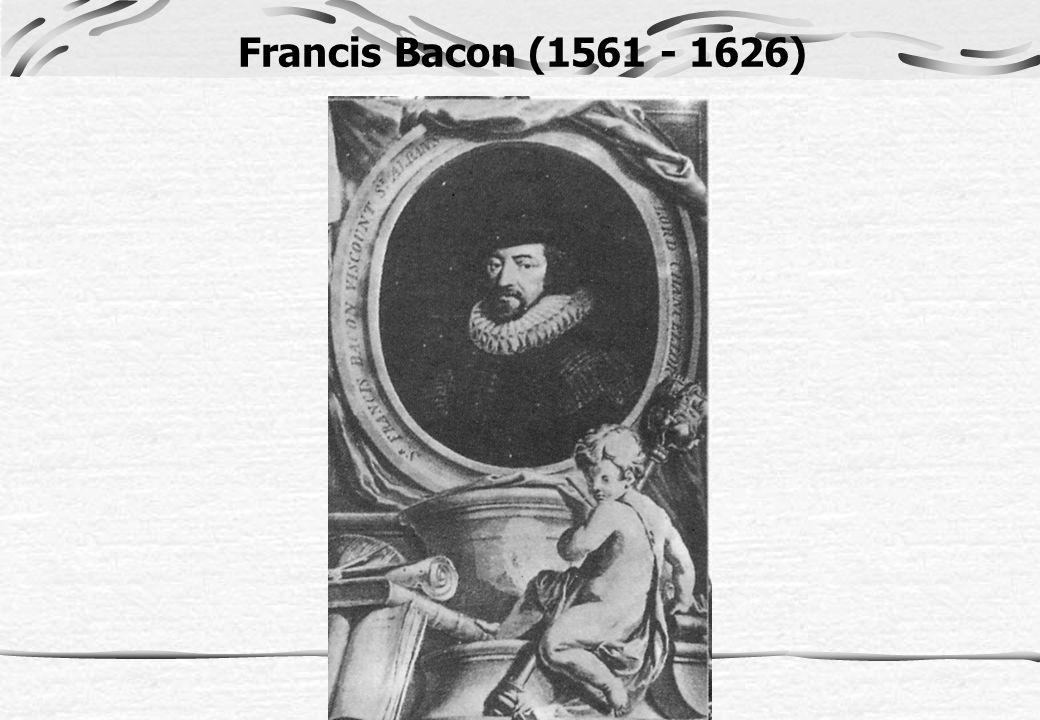 Francis Bacon (1561 - 1626)