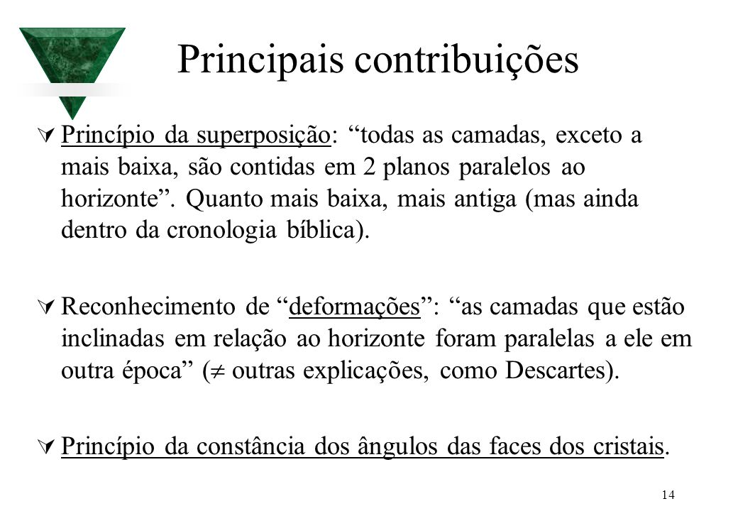14 Principais contribuições Princípio da superposição: todas as camadas, exceto a mais baixa, são contidas em 2 planos paralelos ao horizonte. Quanto