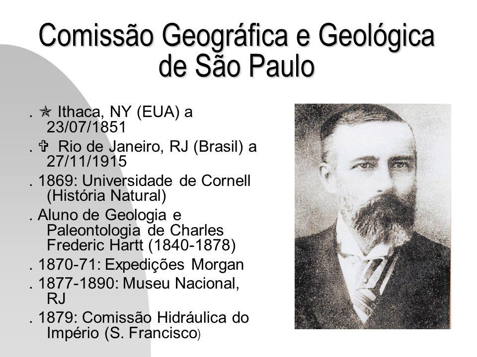 Comissão Geográfica e Geológica de São Paulo. Ithaca, NY (EUA) a 23/07/1851. Rio de Janeiro, RJ (Brasil) a 27/11/1915. 1869: Universidade de Cornell (