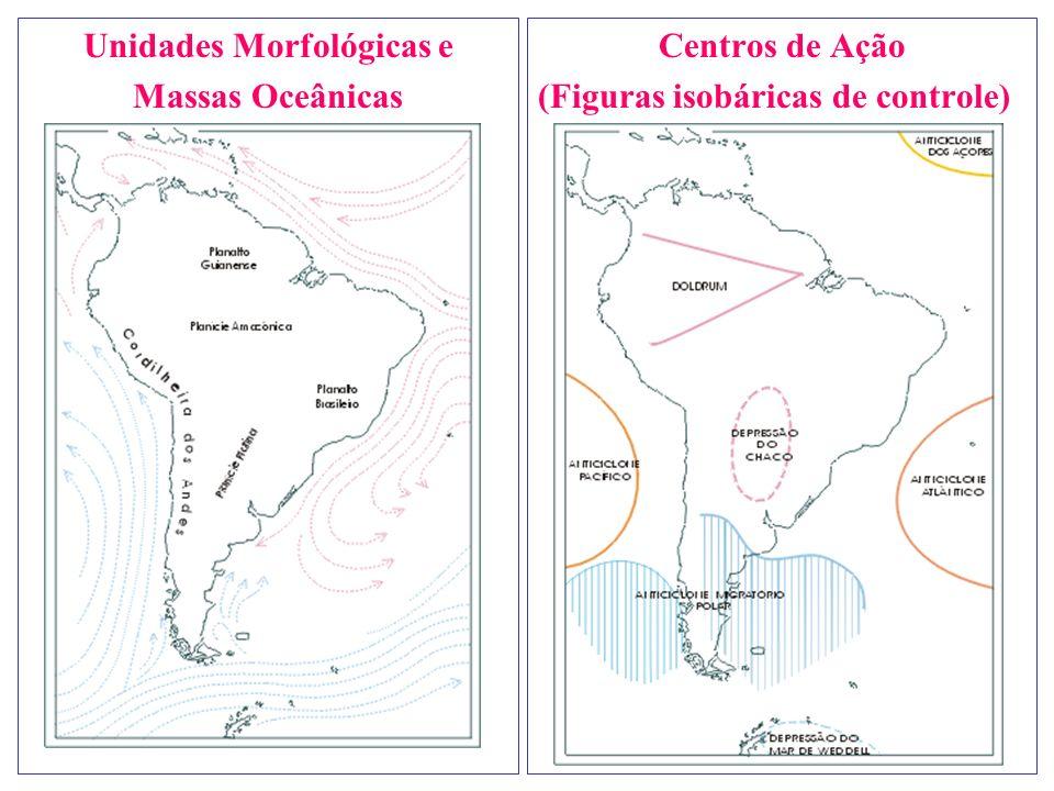 Unidades Morfológicas e Massas Oceânicas Centros de Ação (Figuras isobáricas de controle)