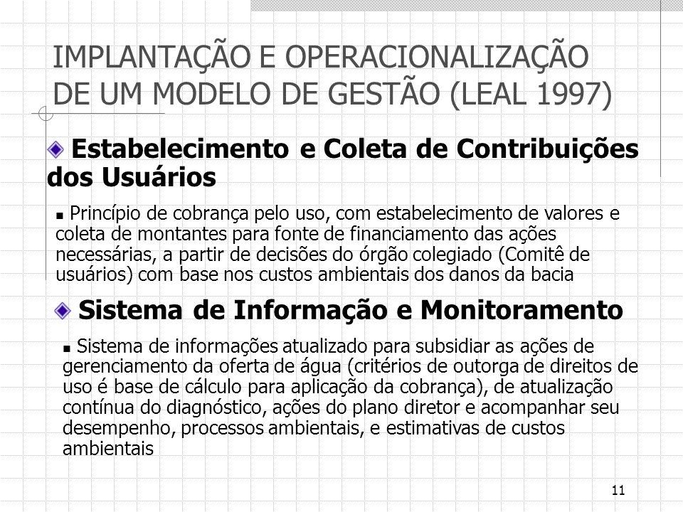 11 Estabelecimento e Coleta de Contribuições dos Usuários Princípio de cobrança pelo uso, com estabelecimento de valores e coleta de montantes para fo