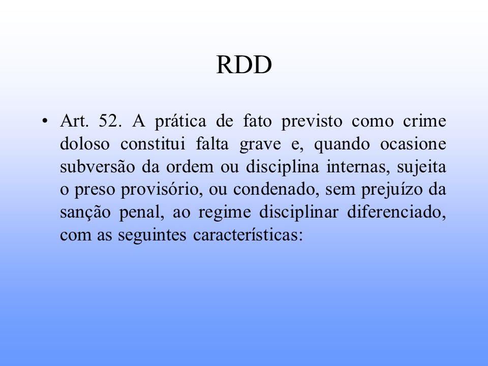 RDD Art. 52. A prática de fato previsto como crime doloso constitui falta grave e, quando ocasione subversão da ordem ou disciplina internas, sujeita