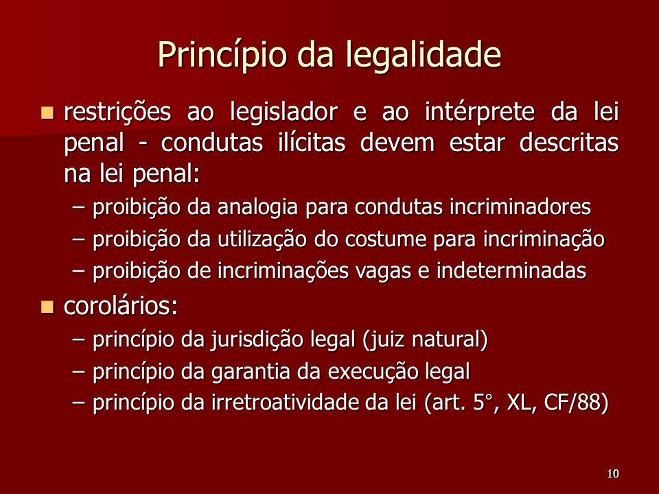 10 Princípio da legalidade restrições ao legislador e ao intérprete da lei penal - condutas ilícitas devem estar descritas na lei penal: restrições ao